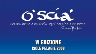 I Video della sesta edizione di O'Scià 2008, con Claudio Baglioni, Paolo Belli e Fiorello a Lampedusa e Linosa.