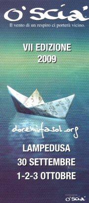 In questo speciale Lampedusa 35 seguira' ogni fase di O' Scia' 2009 a Lampedusa.